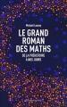 Couverture Le grand roman des maths : De la préhistoire à nos jours Editions France Loisirs 2017
