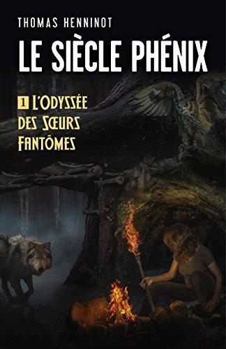 Couverture Le siècle phénix, tome 1 : L'odyssée des soeurs fantômes