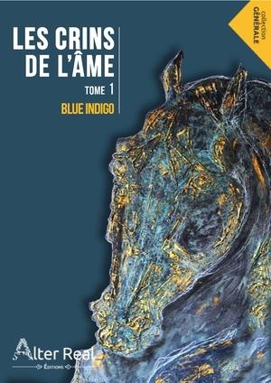 Couverture Les crins de l'âme, tome 1 : Le coeur doit être brisé / Blue indigo