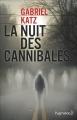 Couverture La nuit des cannibales Editions Pygmalion 2017