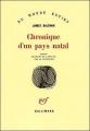 Couverture Chronique d'un pays natal / Chroniques d'un enfant du pays Editions Gallimard  (Du monde entier) 1973