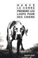 Couverture Prendre les loups pour des chiens Editions Rivages (Noir) 2018