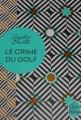 Couverture Le Crime du golf Editions Le Livre de Poche 2017