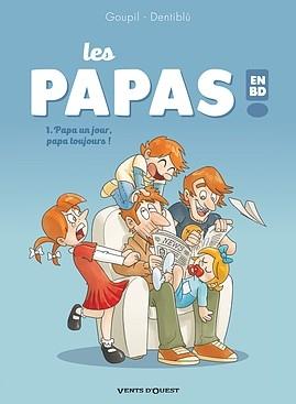Couverture Les papas en BD !, tome 1 : Papa un jour, papa toujours !