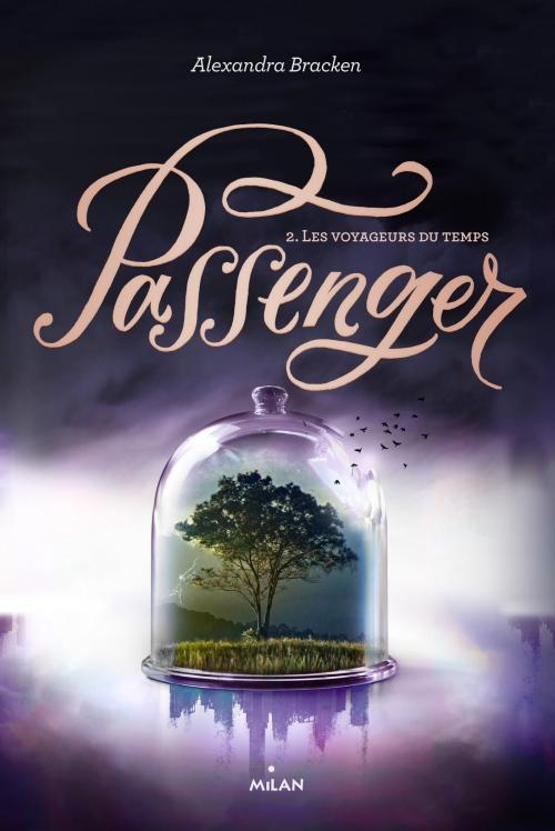 Couverture Passenger, tome 2 : Les voyageurs du temps