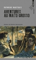 Couverture Aventures au Mato Grosso Editions Points (Aventure) 2016