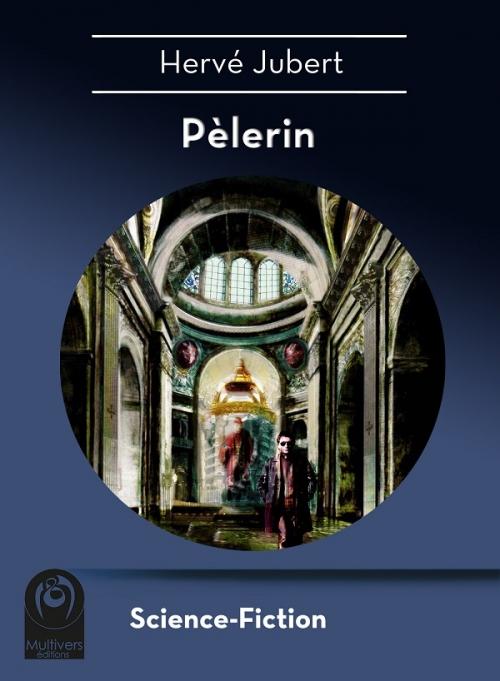 Couverture Pélerin, l'intégrale