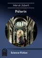 Couverture Pélerin, l'intégrale Editions Multivers (Science-Fiction) 2015