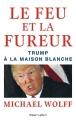 Couverture Le feu et la fureur : Trump à la maison blanche Editions Robert Laffont 2018