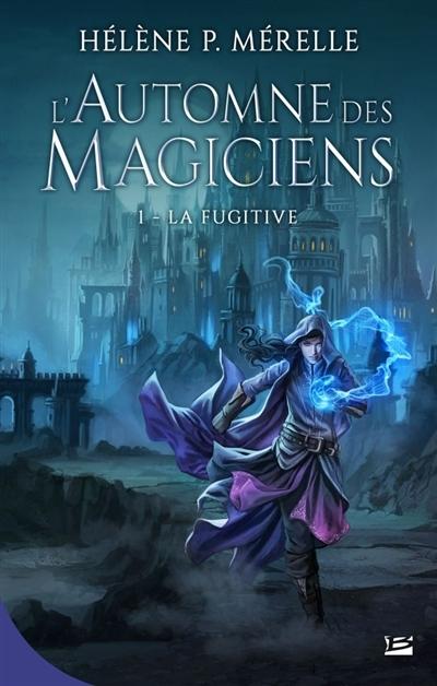Couverture L'automne des magiciens, tome 1 : La fugitive