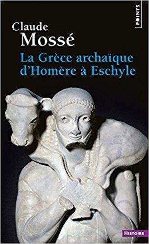 Couverture La Grèce archaïque d'Homère à Eschyle