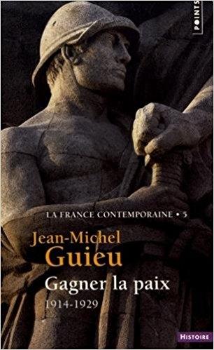Couverture Histoire de la France contemporaine, tome 05 : Gagner la paix 1914-1929