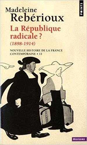 Couverture Nouvelle histoire de la France contemporaine, tome 11 : La République radicale ? 1898-1914