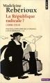 Couverture Nouvelle histoire de la France contemporaine, tome 11 : La République radicale ? 1898-1914 Editions Points (Histoire) 2018