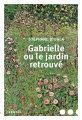 Couverture Gabrielle ou le jardin retrouvé Editions Denoël (Romans français) 2017