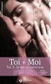 Couverture Toi + moi, intégrale, tome 2 : Envers et contre tout Editions Addictives (Poche - Adult romance) 2017