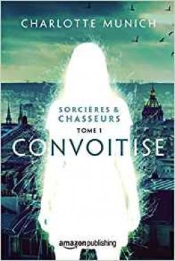 Couverture Sorcières & chasseurs, tome 1 : Convoitise