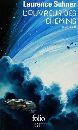 Couverture Quantika, tome 2 : L'ouvreur des chemins