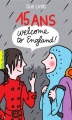 Couverture 15 ans : Welcome to England ! Editions Gallimard  (Pôle fiction) 2012