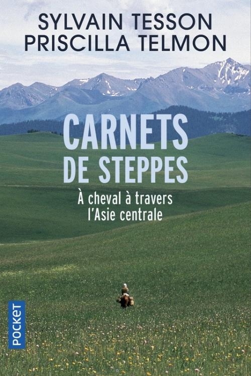 Couverture Carnets de steppes : A cheval à travers l'Asie centrale