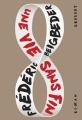 Couverture Une vie sans fin Editions Grasset 2018