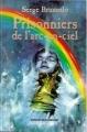 Couverture Sentinelles du crépuscule, tome 2 : Prisonniers de l'arc-en-ciel Editions Bayard (Jeunesse) 2000