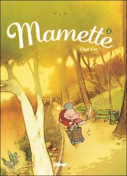 Couverture Mamette, tome 2 : L'âge d'or