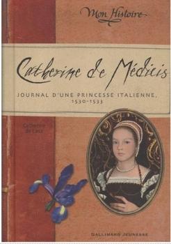 Couverture Catherine de Médicis : Journal d'une princesse italienne, 1530-1533
