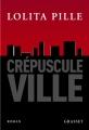 Couverture Crépuscule ville Editions Grasset 2008