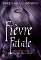 Couverture Les Chroniques de MacKayla Lane, tome 4 : Fièvre Fatale Editions J'ai Lu 2010