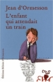 Couverture L'enfant qui attendait un train Editions Héloïse d'Ormesson 2009