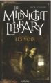 Couverture The Midnight Library, tome 01 : Les voix Editions Nathan 2006