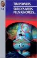 Couverture Sur des mers plus ignorées... / Sur des mers plus ignorées Editions J'ai Lu (S-F) 1994