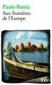 Couverture Aux frontières de l'Europe Editions Folio  2012