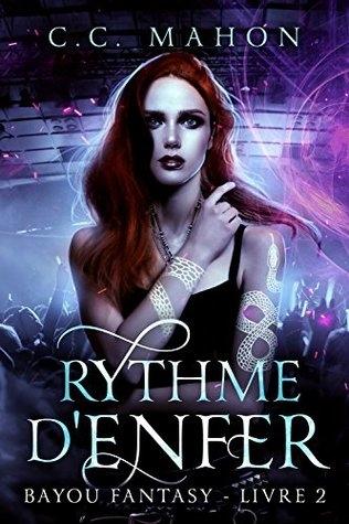 Bayou Fantasy Tome 2 Rythme D Enfer Livraddict