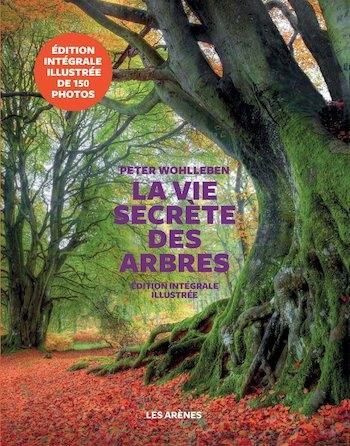 Couverture La vie secrète des arbres, illustrée
