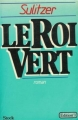 Couverture Le roi vert Editions N°1 / Stock 1983