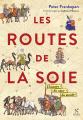 Couverture Les routes de la soie : L'histoire du coeur du monde Editions Nevicata 2017