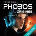 Couverture Phobos : Origines Editions Audible studios 2016