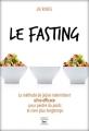 Couverture Le fasting : La méthode de jeûne intermittent ultra efficace pour perdre du poids et vivre longtemps Editions Thierry Souccar 2017