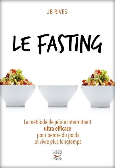 Couverture Le fasting : La méthode de jeûne intermittent ultra efficace pour perdre du poids et vivre longtemps