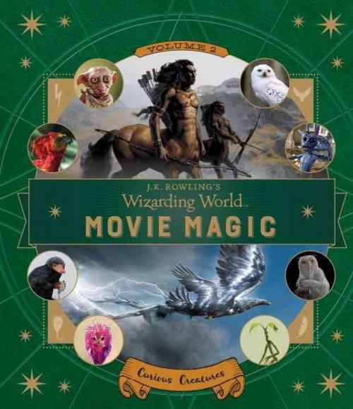 Couverture Le monde des sorciers de J.K. Rowling : La magie du cinéma, tome 2 : Créatures fascinantes