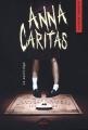 Couverture Anna Caritas, tome 1 : Le sacrilège Editions Les Malins 2017