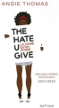 Couverture The Hate U Give: La Haine qu'on donne Editions Nathan 2018