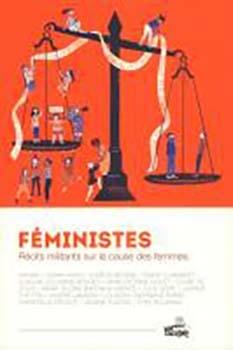 Couverture Féministes - Récits militants sur la cause des femmes