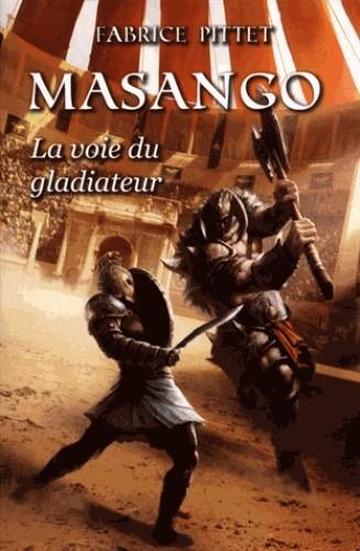 Couverture Masango, La voie du Gladiateur
