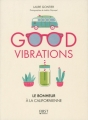 Couverture Good vibrations : Le bonheur à la californienne Editions First 2017