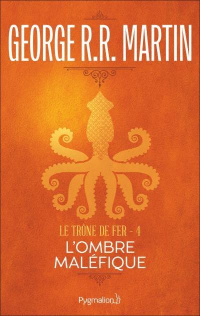 Couverture Le Trône de fer, tome 04 : L'Ombre maléfique