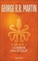 Couverture Le Trône de fer, tome 04 : L'Ombre maléfique Editions Pygmalion 2017