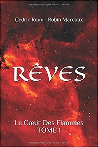 Couverture Rêves, tome 1 : Le Coeur des flammes